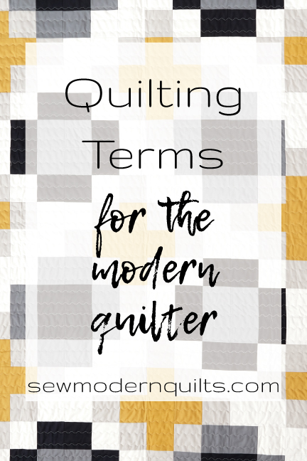 Quilting Terms for the Modern Quilter - SewModernQuilts.com