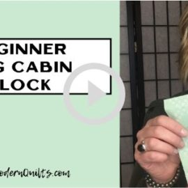 Beginner Log Cabin Block - Video Tutorial