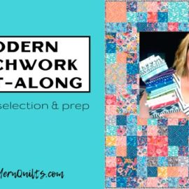 Modern Patchwork Quilt-Along Week 1 Video Tutorial