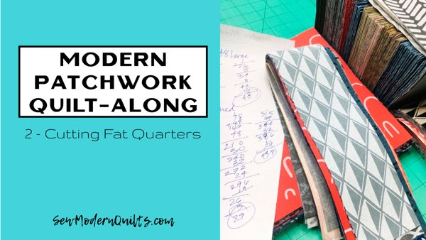 Modern Patchwork Quilt-Along Week 2 Video Tutorial