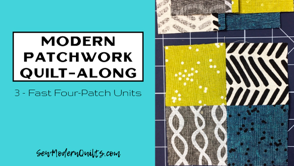 Modern Patchwork Quilt-Along — Week 3