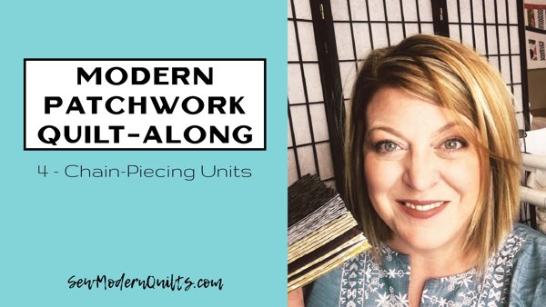 Modern Patchwork Quilt-Along — Week 4
