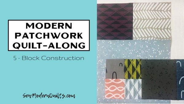 Modern Patchwork Quilt-Along — Week 5