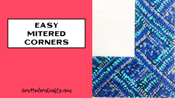 Sew Modern Quilts - Easy Mitered Corners