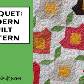 Bouquet Modern Quilt Pattern by Amy Ellis