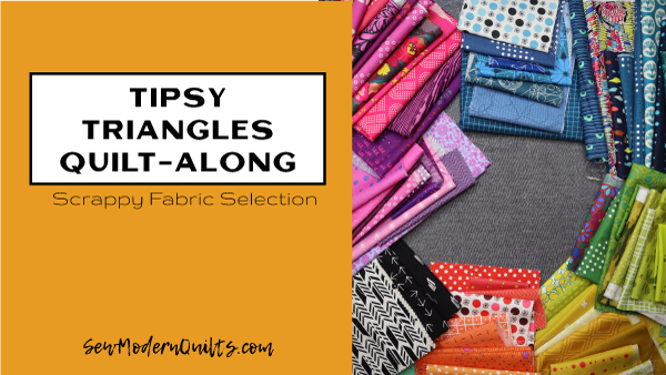Tipsy Triangles Quilt-Along with Amy Ellis; scrap fabric selection