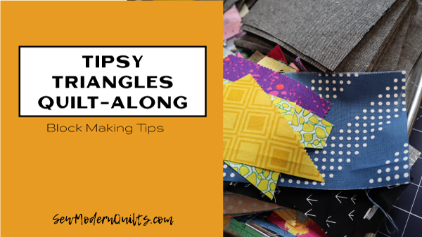 Tipsy Triangles Quilt-Along with Amy Ellis; block making tips