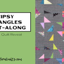 Tipsy Triangles Quilt-Along with Amy Ellis; A Finished Quilt!