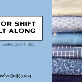 Color Shift Quilt Along: Gradient Fabric Selection - SewModernQuilts.com