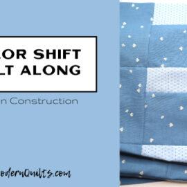 Color Shift Quilt Along: Column Construction - SewModernQuilts.com